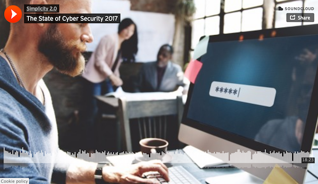 The State of Cybersecurity 2017 – Simplicity 2.0 Podcast